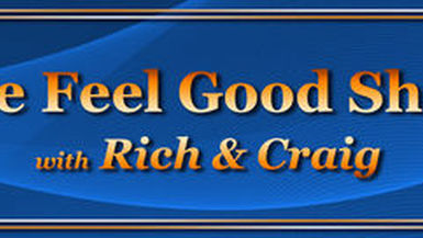 The Feel Good Show With Rich and Craig