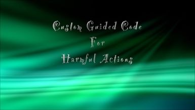 Custom Guided Code for Harmful Actions