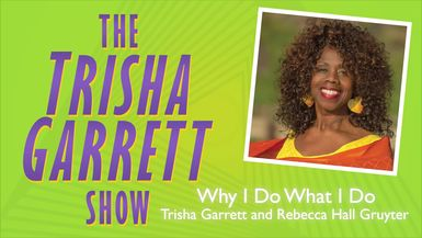 Why I Do What I Do – Special Guest Host Rebecca Hall Gruyter