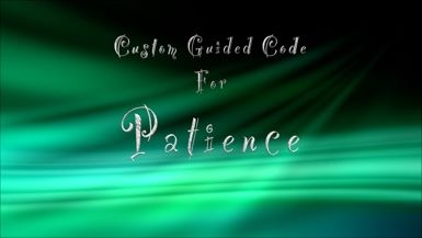 Custom Guided Code for Patience