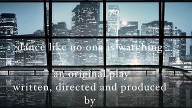 """""""dance like no one is watching – an original play by bonnie d. graham"""""""