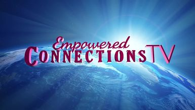 Empowered Connections TV