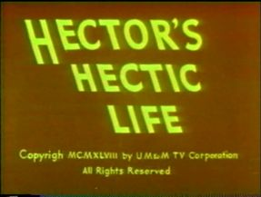 Hector's Hective Life
