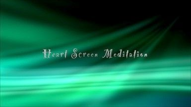 Heart Screen Meditation