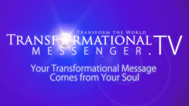 Special Encore: Your Transformational Message Comes from Your Soul