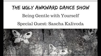 Being Gentle with Yourself with Sascha Kalivoda