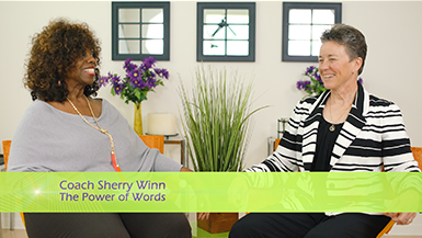 Power of Words, Featuring Coach Sherry Winn