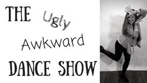 The Ugly Awkward Dance Show