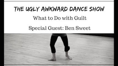 What to Do with Guilt and Special Guest Ben Sweet