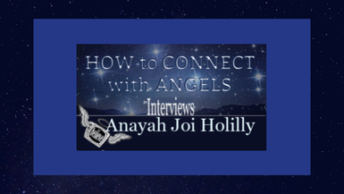 Anayah Joi Holilly – Angel Channel and Author